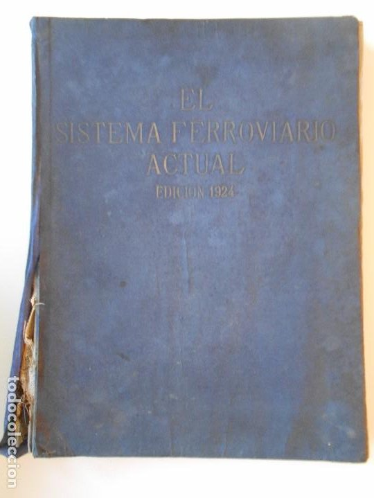 EL SISTEMA FERROVIARIO ACTUAL. EDICION 1924. TAPA DURA EN TELA. 334 PAGINAS. FOTOGRAFIAS. ANUNCIOS. (Libros Antiguos, Raros y Curiosos - Ciencias, Manuales y Oficios - Otros)