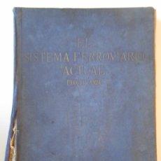 Libros antiguos: EL SISTEMA FERROVIARIO ACTUAL. EDICION 1924. TAPA DURA EN TELA. 334 PAGINAS. FOTOGRAFIAS. ANUNCIOS. . Lote 194241905