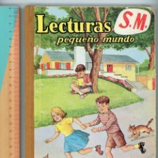 Libros antiguos: LECTURAS PEQUEÑO MUNDO, CON EJERCICIOS DE LENGUAJE Y ESCRITURA. 1967. SEGUNDA EDICIÓN.. Lote 194257188