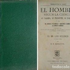 Libros antiguos: BÜCHNER, LUDWIG. EL HOMBRE SEGÚN LA CIENCIA. SU PASADO, SU PRESENTE, SU PORVENIR... S.A. (1869).. Lote 194267531