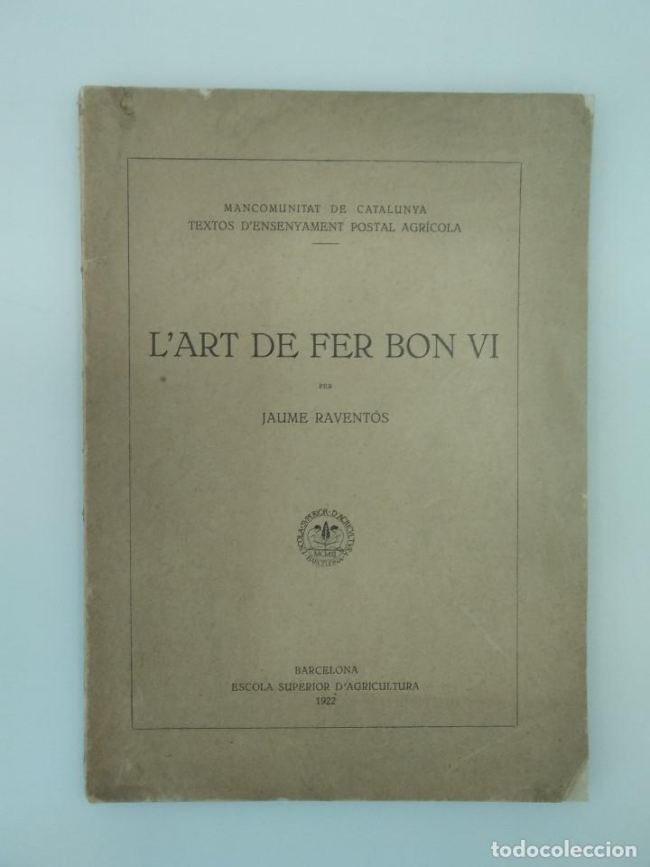 RAVENTÓS, JAUME / L'ART DE FER BON VI - ED. ESCOLA SUPERIOR D'AGRICULTURA. BARCELONA, 1922 (Libros Antiguos, Raros y Curiosos - Cocina y Gastronomía)