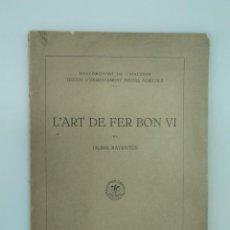 Libros antiguos: RAVENTÓS, JAUME / L'ART DE FER BON VI - ED. ESCOLA SUPERIOR D'AGRICULTURA. BARCELONA, 1922. Lote 194273276