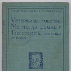 Libros antiguos: MARTÍNEZ BASELGA, PEDRO. VETERINARIA FORENSE, MEDICINA LEGAL Y TOXICOLOGÍA. 1922.. Lote 194281653