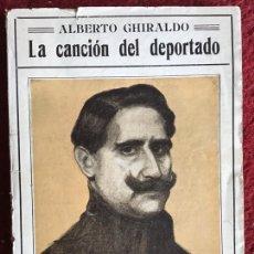 Libros antiguos: LA CANCIÓN DEL DEPORTADO. ALBERTO GHIRALDO. 1921. Lote 194294475
