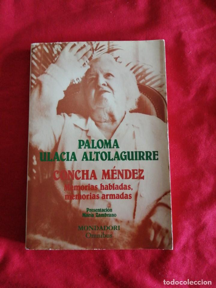 LITERATURA ESPAÑOLA CONTEMPORANEA. CONCHA MENDEZ. MEMORIAS. PALOMA ULACIA ALTOLAGUIRRE (Libros Antiguos, Raros y Curiosos - Literatura - Otros)