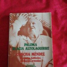 Libros antiguos: LITERATURA ESPAÑOLA CONTEMPORANEA. CONCHA MENDEZ. MEMORIAS. PALOMA ULACIA ALTOLAGUIRRE. Lote 194304205