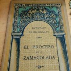 Libros antiguos: EL PROCESO DE LA ZAMACOLADA BONIFACIO DE ECHEGARAY JUNTA DE CULTURA VASCA AÑO 1921. Lote 194310646
