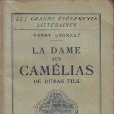 Libros antiguos: LYONNET, HENRY: LA DAME AUX CAMELIAS DE DUMAS FILS. 1930. Lote 194311298