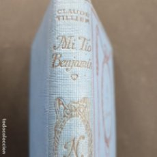 Libros antiguos: MI TIO BENJAMIN - CLAUDE TILLIER - EDITORIAL THOMAS NELSON 1912. Lote 194315658