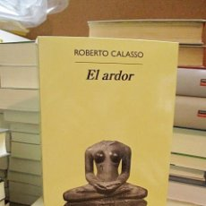 Libros antiguos: CALASSO, ROBERTO. EL ARDOR.. Lote 194318300