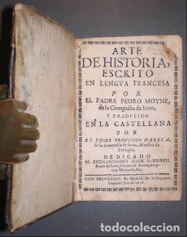 MOYNE, PEDRO: ARTE DE HISTORIA... TRAD. POR EL P.FCO. GARCÍA. MADRID, IMPR. IMPERIAL 1676. (Libros Antiguos, Raros y Curiosos - Historia - Otros)