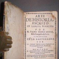 Libros antiguos: MOYNE, PEDRO: ARTE DE HISTORIA... TRAD. POR EL P.FCO. GARCÍA. MADRID, IMPR. IMPERIAL 1676. . Lote 194319326