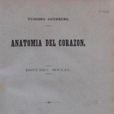 Libros antiguos: ANATOMÍA DEL CORAZÓN. ESTUDIO SOCIAL - TEODORO GUERRERO. Lote 194321901