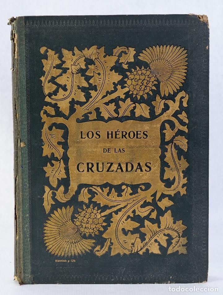 LOS HÉROES DE LAS CRUZADAS - PEDRO UMBERT - IMPRENTA DE HENRICH Y COMP. EN COMANDITA (Libros Antiguos, Raros y Curiosos - Historia - Otros)