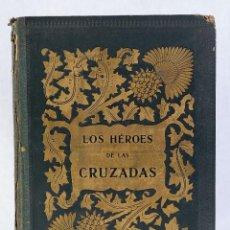Libros antiguos: LOS HÉROES DE LAS CRUZADAS - PEDRO UMBERT - IMPRENTA DE HENRICH Y COMP. EN COMANDITA. Lote 194322962