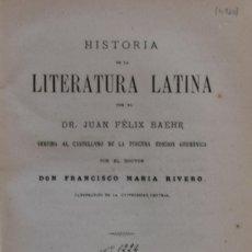 Libros antiguos: HISTORIA DE LA LITERATURA LATINA - JUAN FÉLIX BAEHR. Lote 194323106