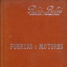 Libros antiguos: FUERZAS Y MOTORES - MARIANO RUBIÓ Y BELLVÉ. Lote 194324613
