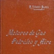 Libros antiguos: MOTORES DE GAS, PETROLEO Y AIRE - RICARDO YESARES BLANCO. Lote 194325081