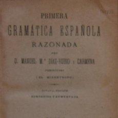 Libros antiguos: PRIMERA GRAMÁTICA ESPAÑOLA RAZONADA - MANUEL Mª DÍAZ-RUBIO Y CARMENA (EL MISÁNTROPO). Lote 194326113