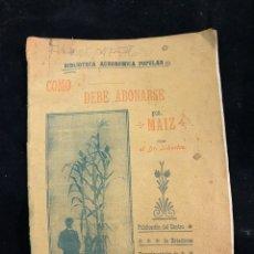 Libros antiguos: COMO DEBE ABONARSE EL MAÍZ. Lote 194331798