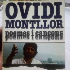 Libros antiguos: OVIDI MONTLLOR - POEMES I CANCONS- 1ª EDICIÓN DE 1978 DEDICADA POR EL AUTOR . Lote 194336835