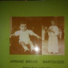 Libros antiguos: ARRANZ BRAVO BARTOLOZZI - FIESTAS DE LA CONFUSIÓN EDICIÓN DE 1974.. Lote 194338506
