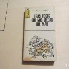 Libros antiguos: ESAS VOCES QUE NOS LLEGAN DEL MAR-JEAN LATERGUY. Lote 194339680