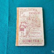 Libros antiguos: LIBRO BIBLIOTECA DE LAS ESCUELAS GEOMETRIA (1898) SATURNINO CALLEJA. Lote 194352176
