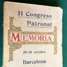 Libros antiguos: LS 33 - MEMORIA II CONGRESO CONFEDERACIÓN PATRONAL BARCELONA 1919 - SIN DESBARBAR - BUEN ESTADO. Lote 194354465