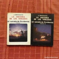 Libros antiguos: LA HISTORIA DE LOS VENCIDOS (2 TOMOS) - JOAQUÍN BOCHACA. Lote 194356593