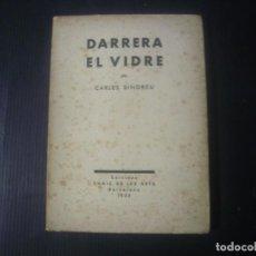 Libros antiguos: DARRERA EL VIDRE. CARLES SINDREU. EDIT. L'AMIC DE LES ARTS. 1933.. Lote 194360432