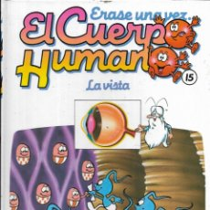 Libros antiguos: == A32 - LIBRO EDUCATIVO INFANTIL - ERASE UNA VEZ EL CUERPO HUMANO - LA VISTA - VOL.15. Lote 194372110