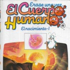 Libros antiguos: == A35 - LIBRO EDUCATIVO INFANTIL - ERASE UNA VEZ EL CUERPO HUMANO - EL NACIMIENTO 1 - VOL.19. Lote 194372595