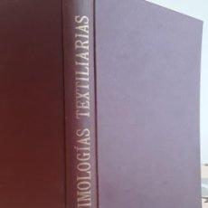Libros antiguos: LIBRO ETIMOLOGÍA TEXTILIARIAS CAMILO RODON Y FONT. Lote 194377291