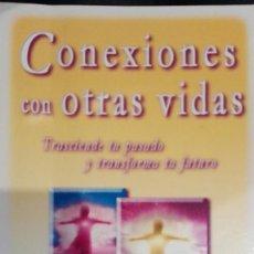 Libros antiguos: CONEXIONES CON OTRAS VIDAS.TRASCIENDE TU PASADO Y TRANSFORMA TU FUTURO.ELIZABETH C. PROPHET.PORCIA . Lote 194380045