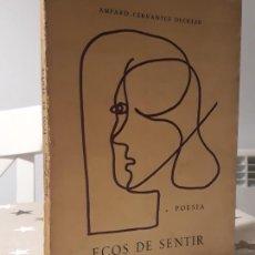 Libros antiguos: LIBROS ECOS DE SENTIR AMPARO CERVANTES DECKLER AUTÓGRAFO . Lote 194392095