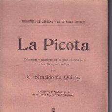 Libros antiguos: C. BERNALDO DE QUIRÓS: LA PICOTA. CRÍMENES Y CASTIGOS EN LOS TIEMPOS MEDIOS. 1907. 1ª EDICIÓN. Lote 194396068