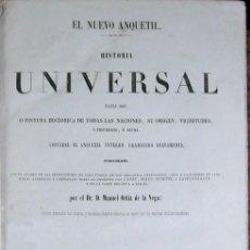 Libros antiguos: EL NUEVO ANQUETIL. HISTORIA UNIVERSAL HASTA 1848, Ó PINTURA HISTÓRICA DE TODAS LAS NACIONES... 1848.. Lote 194399983