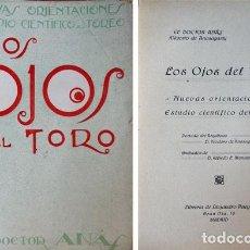 Libros antiguos: ANASAGASTI, VICTORIO. LOS OJOS DEL TORO. NUEVAS ORIENTACIONES. ESTUDIO CIENTÍFICO DEL TOREO. (1920). Lote 194400627