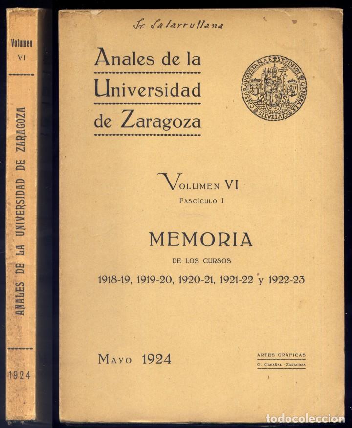 ANALES DE LA UNIVERSIDAD DE ZARAGOZA. MEMORIA DE LOS CURSOS 1918 , 1919, 1920, 1921, Y 1923. 1924. (Libros Antiguos, Raros y Curiosos - Historia - Otros)