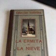 Libros antiguos: LA ERMITA DE NIEVE. Lote 194405626