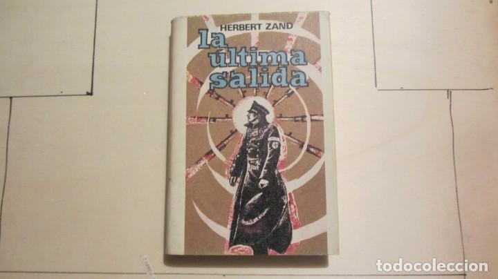 LA ÚLTIMA SALIDA / HERBERT ZAND 1973 1ª EDICIÓN (Libros Antiguos, Raros y Curiosos - Historia - Otros)