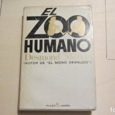 Libros antiguos: EL ZOO HUMANO - MORRIS, DESMOND 1970 3ª EDICIÓN. Lote 194491561