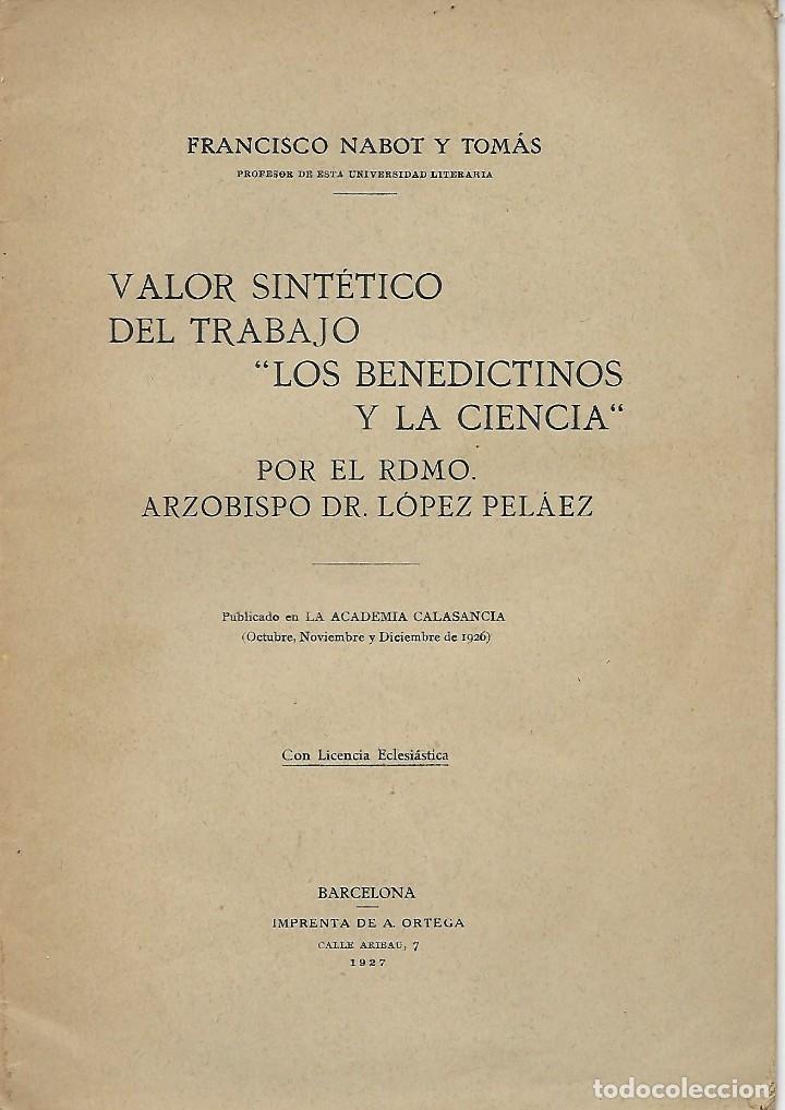 VALOR SINTETICO DEL TRABAJO - LOS BENEDICTINOS Y LA CIENCIA - DR. LOPEZ PELAEZ - 1927 (Libros Antiguos, Raros y Curiosos - Ciencias, Manuales y Oficios - Otros)