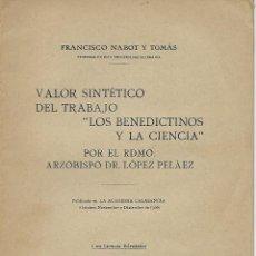 Libros antiguos: VALOR SINTETICO DEL TRABAJO - LOS BENEDICTINOS Y LA CIENCIA - DR. LOPEZ PELAEZ - 1927. Lote 194492802