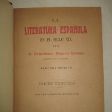Libros antiguos: LA LITERATURA ESPAÑOLA EN EL SIGLO XIX. BLANCO GARCIA, P. FRANCISCO. 1912.. Lote 194499517