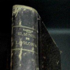 Libros antiguos: EL MUNDO DE LA GLORIA TOMO SEGUNDO RAFAEL DEL CASTILLO RAMÓN MOLINAS EDITOR CIRCA 1930. Lote 194501150