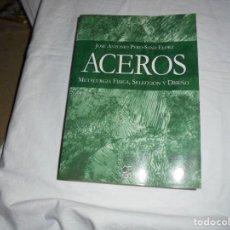 Libros antiguos: ACEROS METALURGIA FISICA SELECCION Y DISEÑO.JOSE ANTONIO PERO-SANZ ELORZ DOSSAT 2004.-1ª. Lote 194504780