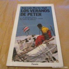 Libros antiguos: LOS VERANOS DE PETER. JOSÉ LUIS MARTÍN VIGIL. PLANETA. . Lote 194508278