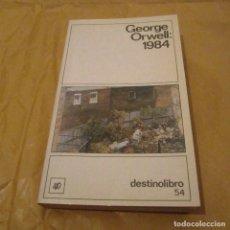 Libros antiguos: GEORGE ORWELL: 1984, DESTINOLIBRO 54. Lote 194508696